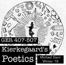 GER 407/507 Kierkegaard's Poetics